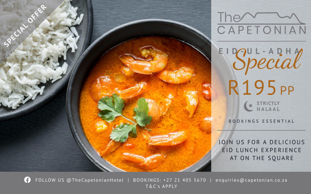 EID-UL-ADHA OPENING LUNCH SPECIAL   The Capetonian